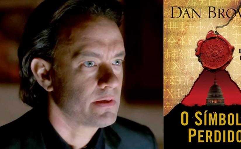 Símbolo Perdido – livro de Dan Brown vai virarsérie